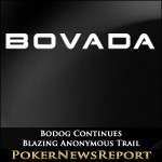Bodog Continues Blazing Anonymous Trail