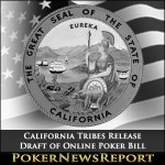 California Tribes Release Draft of Online Poker Bill