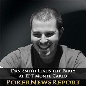 Dan Smith Leads the Party at EPT Monte Carlo