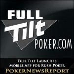 Full Tilt Launches Mobile App for Rush Poker