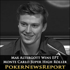 Max Altergott Wins EPT Monte Carlo Super High Roller