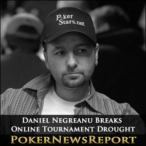 Daniel Negreanu Breaks Online Tournament Drought