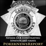 Nevada GCB Investigating Iovation and Amaya