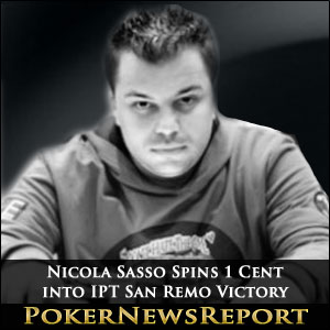 Nicola Sasso Spins 1 Cent into IPT San Remo Victory