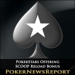 PokerStars Offering SCOOP Reload Bonus