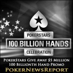 PokerStars Giving Away $5 Million in 100 Billionth Hand Promo