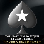 PokerStars' Deal to Acquire NJ Casino Expires