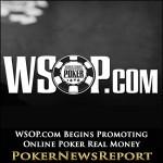 WSOP Begins Promoting Online Poker Real Money Launch