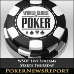 WSOP Live Streams Starts Thursday