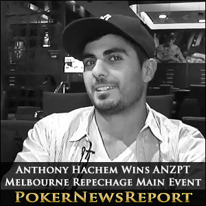 Anthony Hachem Wins ANZPT Melbourne Repechage Main Event