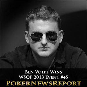 Ben Volpe Wins WSOP 2013 Event #45