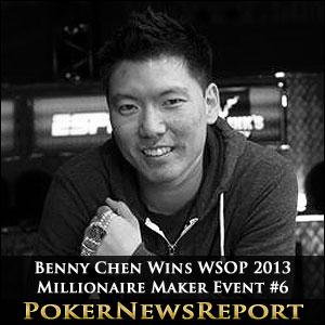 Benny Chen Wins WSOP 2013 Millionaire Maker Event #6