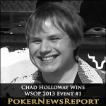 Chad Holloway Wins WSOP 2013 Event #1