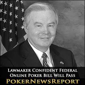 Lawmaker Confident Federal Online Poker Bill Will Pass
