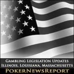 Gambling Legislation Updates for Illinois, Louisiana, Massachusetts
