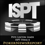 Deal or No Deal as Linton Leads the ISPT 6
