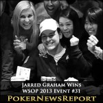 Jarred Graham Wins WSOP 2013 Event #31