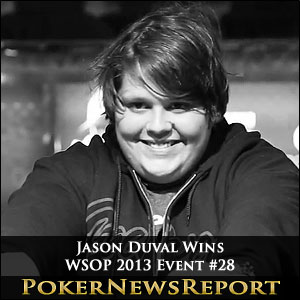 Jason Duval Wins WSOP 2013 Event #28
