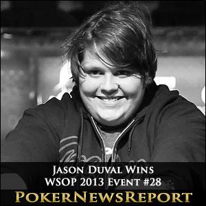 Jason Duval Wins WSOP 2013 Event #28