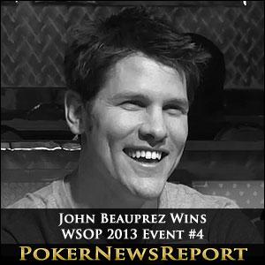 John Beauprez Wins WSOP 2013 Event #4