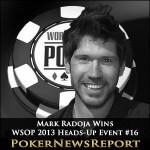 Mark Radoja Wins WSOP 2013 Heads-Up Event #16