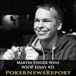 Martin Finger Wins WSOP Event #21