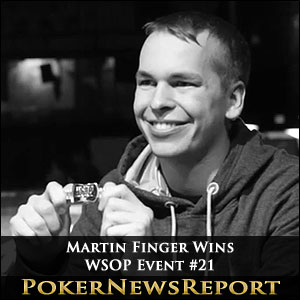 Martin Finger Wins WSOP Event #21