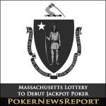 Massachusetts Lottery to Debut Jackpot Poker