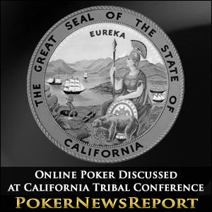 Online Poker Discussed at California Tribal Conference