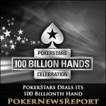 PokerStars Deals its 100 Billionth Hand
