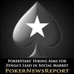 PokerStars' Hiring Aims for Zynga's Lead in Social Market