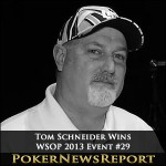 WSOP 2013 Event #29 $5K H.O.R.S.E. Goes To Tom Schneider