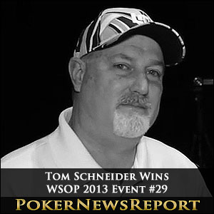 Tom Schneider Wins WSOP 2013 Event #29