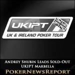 Andrey Shubin Leads Sold-Out UKIPT Marbella