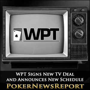 WPT Signs New TV Deal and Announces New Schedule