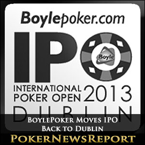 BoylePoker Moves IPO Back to Dublin