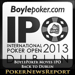 BoylePoker Moves IPO Back to Dublin