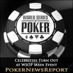 Celebrities Turn Out at WSOP Main Event