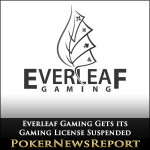 Everleaf Gaming Gets its Gaming License Suspended