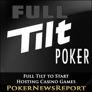 Full Tilt to Start Hosting Casino Games