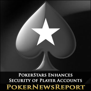 PokerStars Enhances Security of Player Accounts
