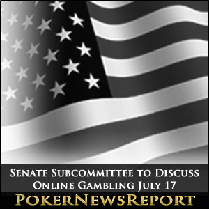 Senate Subcommittee to Discuss Online Gambling