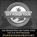 Ian Senior Wins Sky Poker Tour Leg 4 in Nottingham