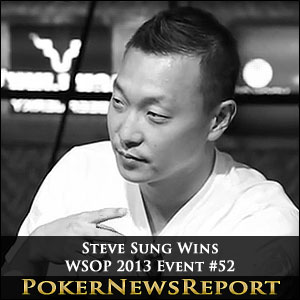 Steve Sung Wins WSOP 2013 Event #52