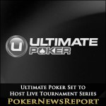 Ultimate Poker Set to Host Live Tournament Series
