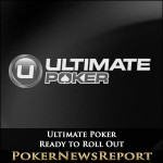 Ultimate Poker Ready to Roll Out