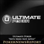 "Ultimate Poker – ""Nits Need Not Apply"""
