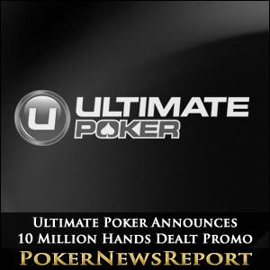 Ultimate Poker Announces 10 Million Hands Dealt Promo