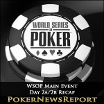 WSOP Main Event Day 2a/2b Recap