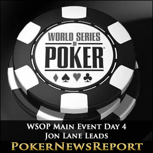 Jon Lane Leads WSOP Main Event Day 4